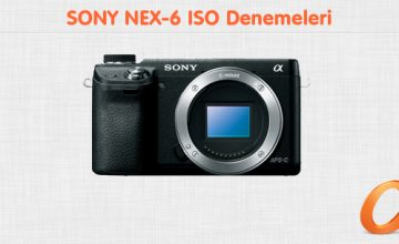 Sony NEX-6 ISO Denemeleri