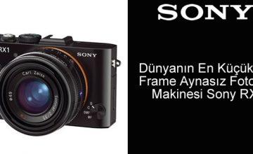 Dünyanın En Küçük Full Frame Aynasız Fotoğraf Makinesi Sony RX1