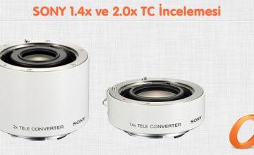 Sony 1.4X ve 2.0X TC (tele dönüştürücü) İncelemesi