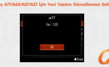 Sony A77/A65/A57/A37 İçin Yeni Yazılım Güncellemesi Geliyor