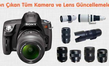 Son Çıkan Tüm Kamera ve Lens Güncellemeleri