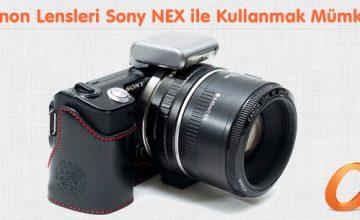 Canon Lensleri Sony NEX ile Kullanmak Mümkün