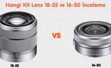 Hangi Kit Lens 18-55 vs 16-50 İnceleme