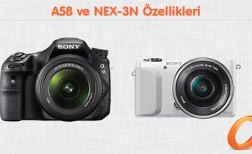 A58 ve NEX-3N Özellikleri