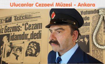 Ulucanlar Cezaevi Müzesi – Ankara – Deniz Mert İÇÖZ