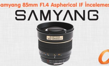 Samyang 85mm F1.4 Aspherical IF İncelemesi