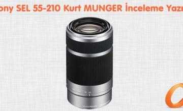 Sony SEL 55-210 Kurt MUNGER İnceleme Yazısı