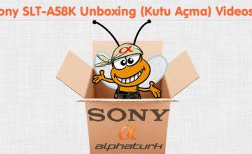 Sony SLT-A58K Unboxing (Kutu Açma) Videosu