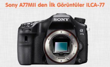 Sony A77 MII den İlk Görüntüler ILCA-77M2 İncelemesi